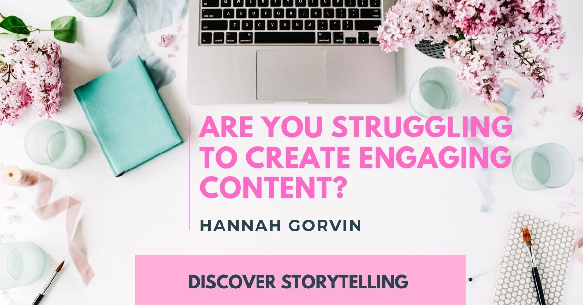 Hannah Gorvin - blog - Creating Engaging Content